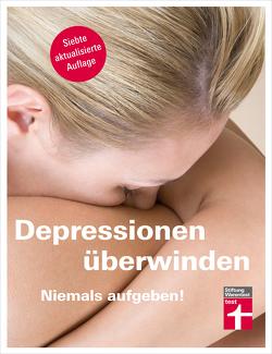 Depressionen überwinden – Niemals aufgeben von Niklewski,  Günter, Riecke-Niklewski,  Rose