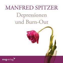 Depressionen und Burn-Out von Spitzer,  Manfred