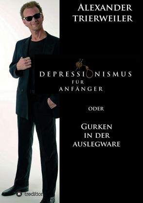 Depressionismus für Anfänger von Trierweiler,  Alexander