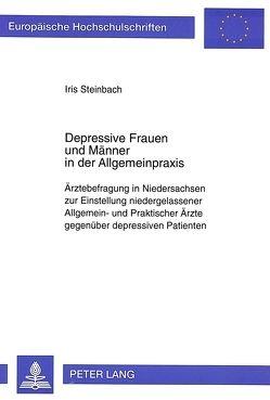 Depressive Frauen und Männer in der Allgemeinpraxis von Steinbach, Iris