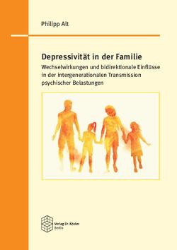 Depressivität in der Familie von Alt,  Philipp