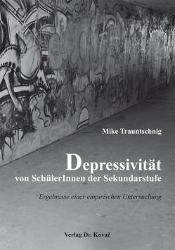Depressivität von SchülerInnen der Sekundarstufe von Trauntschnig,  Mike