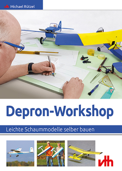 Depron-Workshop von Rützel,  Michael