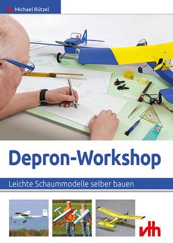 Depron-Workshop von Rützel,  Michael