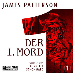 Der 1. Mord von Patterson,  James, Petri,  Edda, Schönwald,  Cornelia