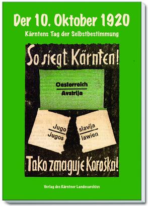 Der 10. Oktober 1920 von Deuer,  Wilhelm, Felsner,  Barbara, Ogris,  Alfred, Wadl,  Wilhelm, Webernig,  Evelyne
