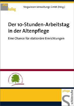 Der 10-Stunden-Arbeitstag in der Altenpflege von Stegwiesen-Verwaltungs GmbH