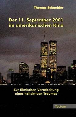 Der 11. September 2001 im amerikanischen Kino von Schneider,  Thomas