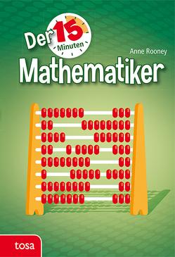 Der 15-Minuten-Mathematiker von Rooney,  Anne