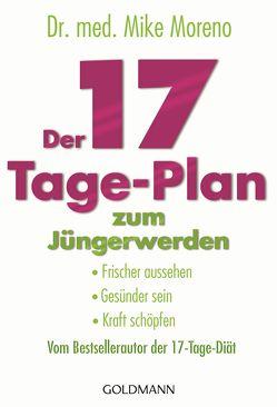 Der 17-Tage-Plan zum Jüngerwerden von Brodersen,  Imke, Moreno,  Mike
