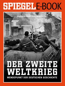 Der 2. Weltkrieg – Wendepunkt der deutschen Geschichte von Burgdorff,  Stephan, Wiegrefe,  Klaus