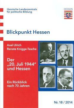 """Der """"20. Juli 1944"""" und Hessen von Knigge-Tesche,  Renate, Ulrich,  Axel"""