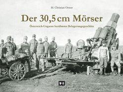 Der 30,5 cm Mörser von Ortner,  M Christian