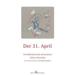 Der 31. April von Schneider,  Stefan