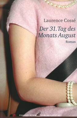 Der 31. Tag des Monats August von Cossé,  Laurence, Kleeberg,  Michael