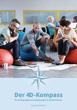 Der 4D-Kompass für Großgruppenveranstaltungen in Unternehmen von Steinbach,  Angela