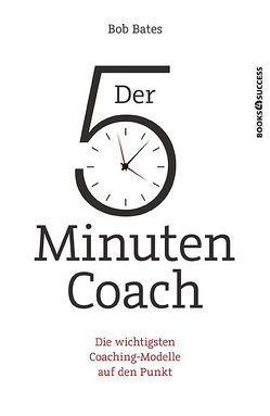 Der 5-Minuten-Coach von Bates,  Bob