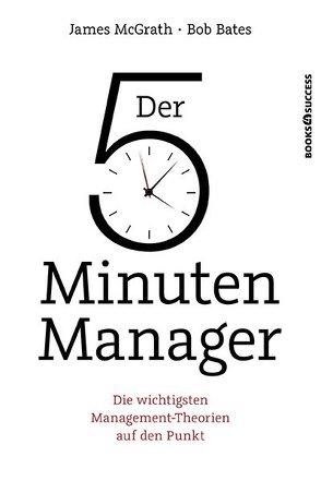 Der 5-Minuten-Manager von Bates,  Bob, McGrath,  James, Neumüller,  Egbert