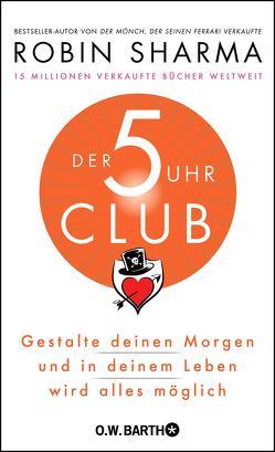 Der 5-Uhr-Club von Freundl,  Hans, Sharma,  Robin S.