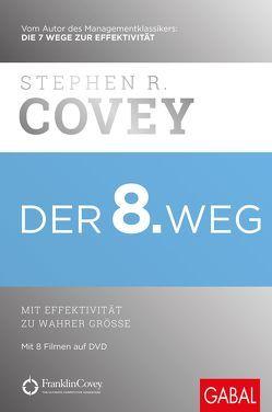 Der 8. Weg von Covey,  Stephen R., Pross-Gill,  Ingrid