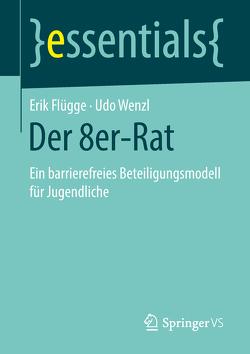 Der 8er-Rat von Flügge,  Erik, Wenzl,  Udo