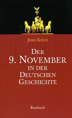 Der 9. November in der deutschen Geschichte von Koch,  Jörg