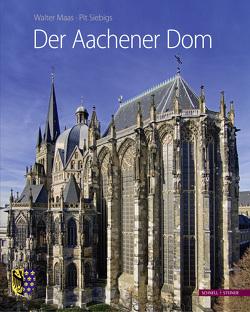 Der Aachener Dom von Maas,  Walter, Siebigs,  Pit