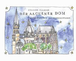 Der Aachener Dom – Baugeschichte und Denkmalpflege von Ullrich,  Juliane
