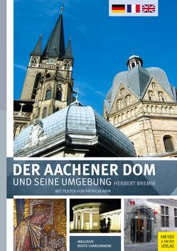 Der Aachener Dom und seine Umgebung von Arin,  Patricia, Bremm,  Herbert