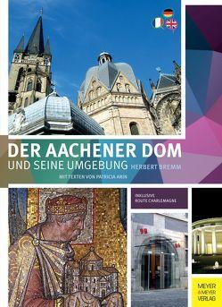 Der Aachener Dom und seine Umgebung von Arin,  Arin,  Patricia,  Arin, , Bremm,  Herbert