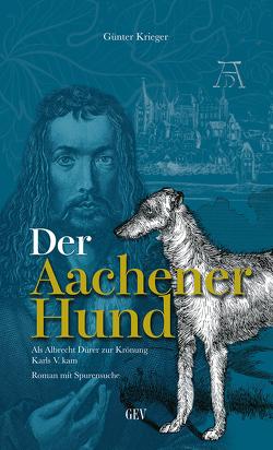 Der Aachener Hund von Krieger,  Günter
