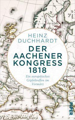 Der Aachener Kongress 1818 von Duchhardt,  Heinz