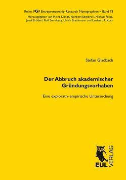 Der Abbruch akademischer Gründungsvorhaben von Gladbach,  Stefan