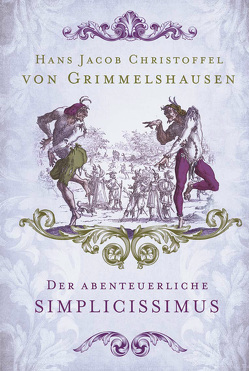 Der abenteuerliche Simplicissimus von von Grimmelshausen,  Hans Jakob Christoffel