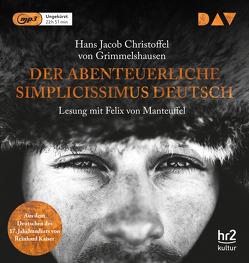 Der abenteuerliche Simplicissimus Deutsch von Grimmelshausen,  Hans Jacob Christoffel von, Kaiser,  Reinhard, Manteuffel,  Felix von