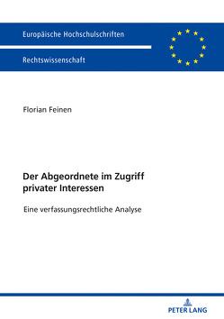 Der Abgeordnete im Zugriff privater Interessen von Feinen,  Florian