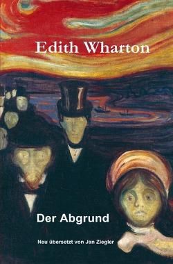 Der Abgrund von Wharton,  Edith, Ziegler,  Jan