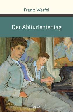 Der Abituriententag von Werfel,  Franz