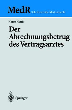 Der Abrechnungsbetrug des Vertragsarztes von Herffs,  Harro