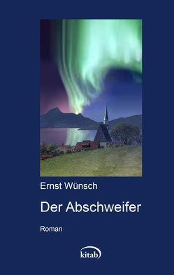 Der Abschweifer von Wünsch,  Ernst