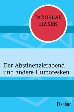Der Abstinenzlerabend und andere Humoresken von Halamícková,  Jana, Hasek,  Jaroslav