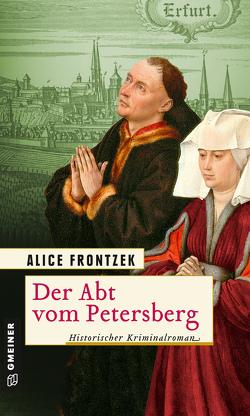 Der Abt vom Petersberg von Frontzek,  Alice