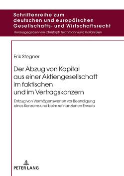 Der Abzug von Kapital aus einer Aktiengesellschaft im faktischen und im Vertragskonzern von Stegner,  Erik