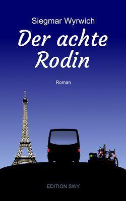 Der achte Rodin von Wyrwich,  Siegmar