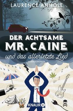 Der achtsame Mr. Caine und das allerletzte Lied von Anholt,  Laurence, Lake-Zapp,  Kristina