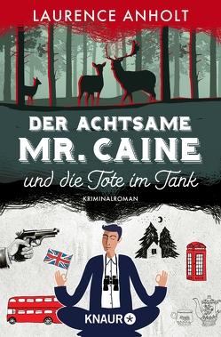 Der achtsame Mr. Caine und die Tote im Tank von Anholt,  Laurence, Lake-Zapp,  Kristina