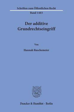 Der additive Grundrechtseingriff. von Ruschemeier,  Hannah