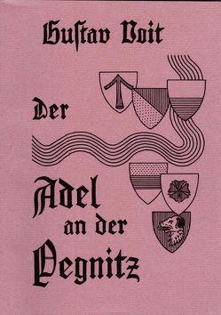 Der Adel an der Pegnitz 1100 bis 1400 von Kretschmer,  Fritz, Voit,  Gustav