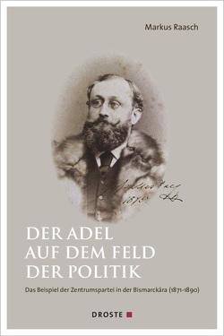 Der Adel auf dem Feld der Politik von Raasch,  Markus