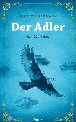 Der Adler von Kahmann,  Brigitte